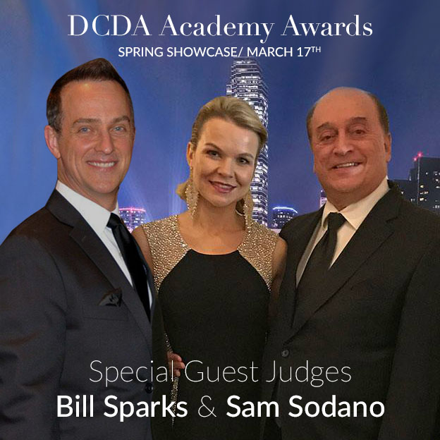 On March 17th at our DCDA Academy Awards Spring Showcase we will have two Special Guest Judges: Bill Sparks & the legendary Sam Sodano.
