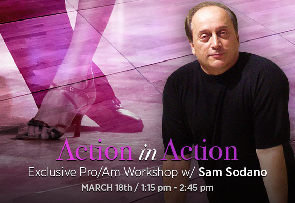 Action in Action with Sam Sodano Exclusive Pro/Am Dance Workshop